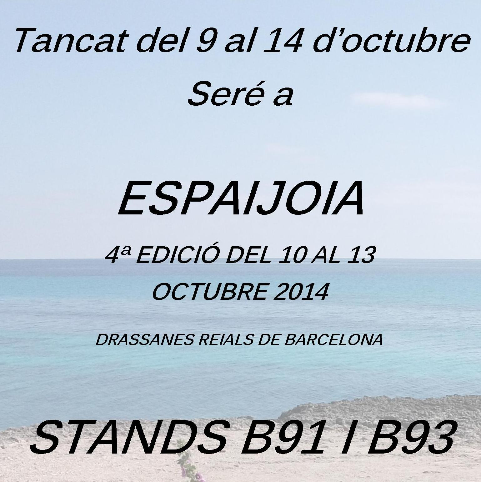 I will be in Espaijoia 2014